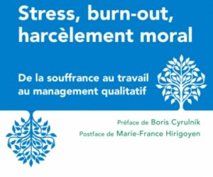 Stress, burn-out, harcèlement moral – Ed. DUNOD